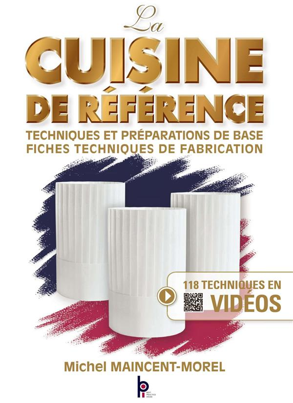 LA CUISINE DE REFERENCE - NOUVELLE EDITION MAINCENT MOREL MICHEL BPI